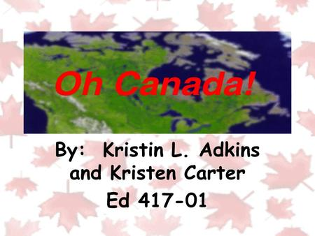 By: Kristin L. Adkins and Kristen Carter Ed 417-01.