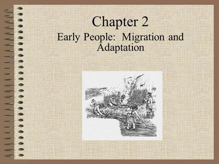 Chapter 2 Early People: Migration and Adaptation