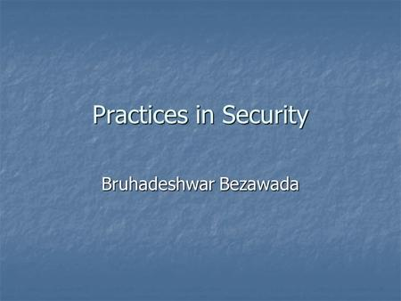 Practices in Security Bruhadeshwar Bezawada. Key Management Set of techniques and procedures supporting the establishment and maintenance of keying relationships.