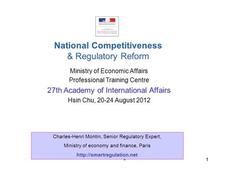 C.H. Montin, Hsin Chu, August 2012 11 Ministry of Economic Affairs Professional Training Centre 27th Academy of International Affairs Hsin Chu, 20-24 August.