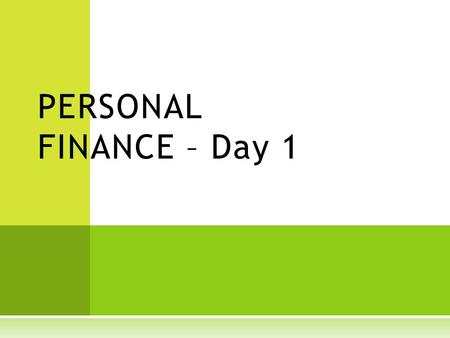 PERSONAL FINANCE – Day 1. AGENDA  Introductions  CLASS RULES / PROCEDURES  Course Overview  Keys to Success  Why it is important!  Next Steps.