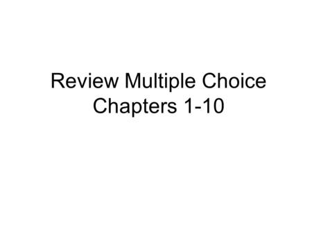Review Multiple Choice Chapters 1-10. 1)The average number of days absent per student per year at West Valley School is 19 days with a standard deviation.
