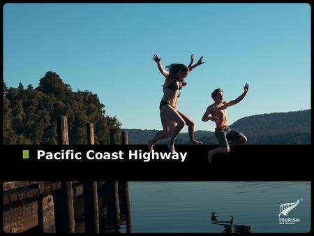 Pacific Coast Highway. Key Themes First place in the world to greet the sun Holiday destination Art Deco heritage Gourmet food and wine The great explorer.