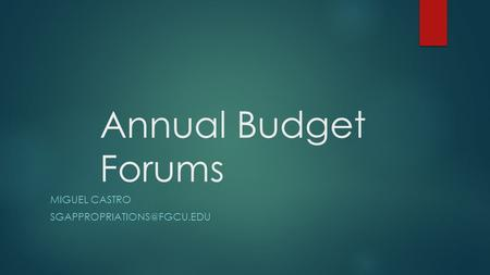 Annual Budget Forums MIGUEL CASTRO