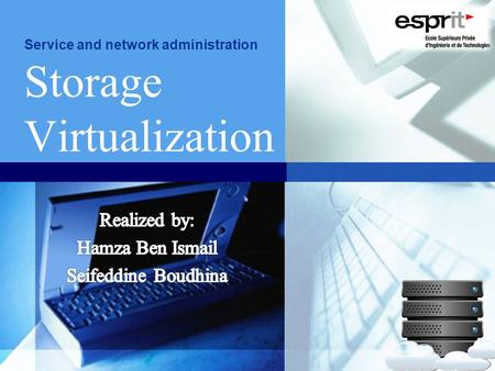 LOGO Service and network administration Storage Virtualization.