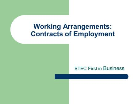 Working Arrangements: Contracts of Employment BTEC First in Business.