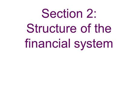 Section 2: Structure of the financial system. Chart 2.1 Major UK banks' aggregate balance sheet as at end-June 2007 (a) Sources: Bank of England, FSA.