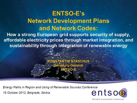 ENTSO-E's Network Development Plans and Network Codes: How a strong European grid supports security of supply, affordable electricity prices through market.