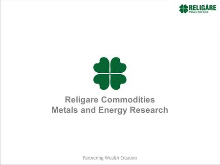 Religare Commodities Metals and Energy Research. Religare Enterprises Ltd Religare Enterprises Ltd is a Ranbaxy promoter group company 6 Regional offices.