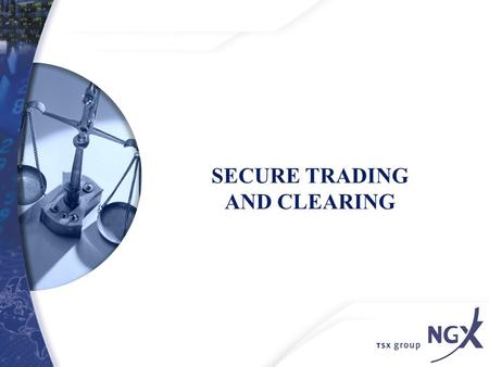SECURE TRADING AND CLEARING. 2 SECTION ONE: NGX BACKGROUND.