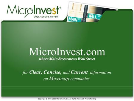 MicroInvest.com where Main Street meets Wall Street for Clear, Concise, and Current information on Microcap companies.
