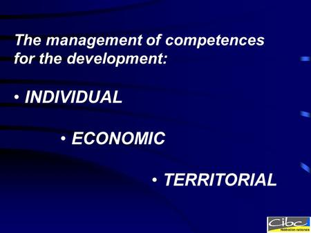The management of competences for the development: INDIVIDUAL ECONOMIC TERRITORIAL.