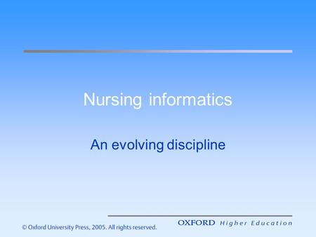 Nursing informatics An evolving discipline. Nursing informatics in the 1960s Hospital Information Systems (HIS) were beginning to be used to process financial.