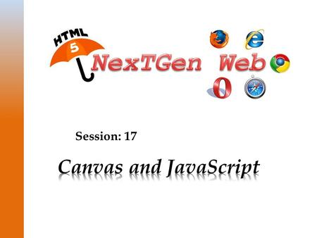 Session: 17. © Aptech Ltd. 2Canvas and JavaScript / Session 17  Describe Canvas in HTML5  Explain the procedure to draw lines  Explain the procedure.