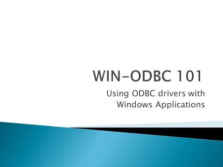 Using ODBC drivers with Windows Applications.  Slightly Different steps for each release.  These steps are for 2003.  Creating a Query.  Autofilter.