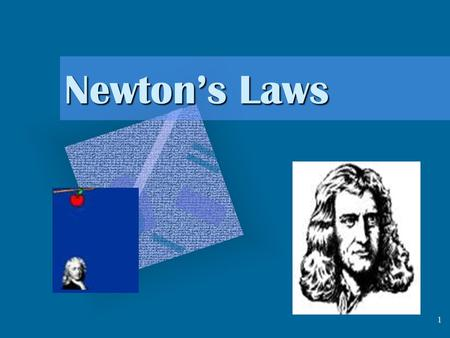 1 Newton's Laws 2 1 st Law – Inertia Newton's first law of motion is often stated as: An object at rest tends to stay at rest and an object in motion.