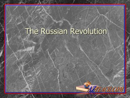 The Russian Revolution. What was Russia like Pre-WWI? Monarchy controlled by a Czar (King) Monarchy controlled by a Czar (King) Czar practices strict.
