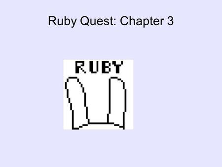 Ruby Quest: Chapter 3. Chapter 3 The door makes a soft click as Ruby fits the LETTER OPENER in the pupil of the eye painting. Maybe it's unlocked. She.