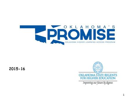 1 2015-16 Oklahoma Higher Learning Access Program.