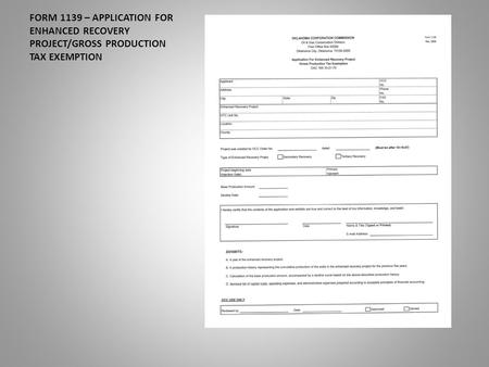 FORM 1139 – APPLICATION FOR ENHANCED RECOVERY PROJECT/GROSS PRODUCTION TAX EXEMPTION.
