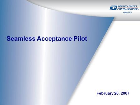 Seamless Acceptance Pilot February 20, 2007. 2 Agenda Pilot Status Pilot Findings Business Entity Identifier (BEI) Assessment Approach Feedback Options.