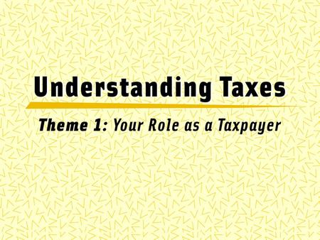 Bell ringer: Write down what you think of when you hear the word taxes/tax Think of the following questions What do taxes consist of? Who pays taxes? To.