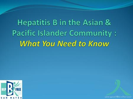 What is hepatitis B? Hepatitis B is a virus that infects the liver.