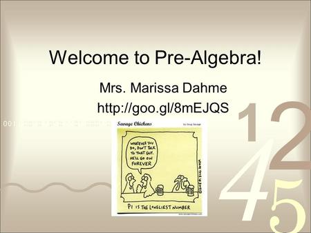 Welcome to Pre-Algebra! Mrs. Marissa Dahme