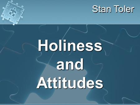 Stan Toler HolinessandAttitudes. MOST NEGATIVE SONGS... MOST NEGATIVE SONGS...
