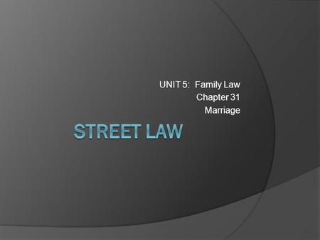 UNIT 5: Family Law Chapter 31 Marriage