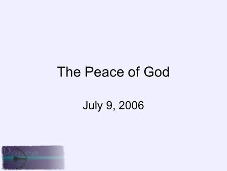 The Peace of God July 9, 2006. In Search In Search of Personal Peace -Humanity is in search of it. -Groovy! -Money, lifestyle choices, religion -Romans.