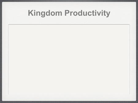 Kingdom Productivity. Sower – Lack of Understanding Matthew 13:19 When anyone hears the word about the kingdom and does not understand it, the evil one.
