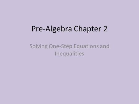Solving One-Step Equations and Inequalities