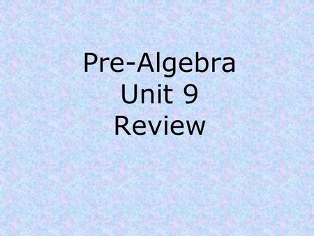 Pre-Algebra Unit 9 Review. Unit 9 Review 1) Find the surface area. 2 cm 4 cm.