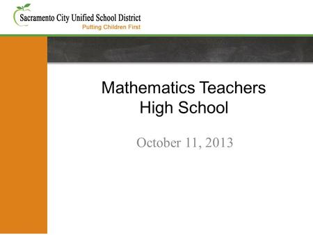 Mathematics Teachers High School October 11, 2013.