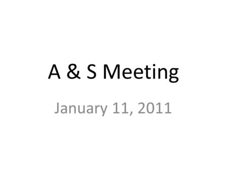 A & S Meeting January 11, 2011. Agenda AYP FY11 and FY12 for NCLB EDW usage Aligning instruction with FY11 FLDOE testing programs.