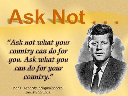 John F. Kennedy Inaugural speech - January 20, 1961: