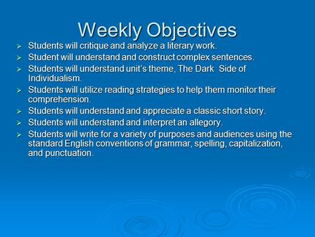 Weekly Objectives  Students will critique and analyze a literary work.  Student will understand and construct complex sentences.  Students will understand.