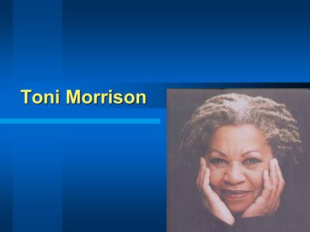 a description of toni morrison born in lorain ohio Mr healy lit test - toni morrison thanks kale study play when was toni morrison born (m/d/y) february 18, 1931 where was morrison born lorain, ohio what was morrison's birth name chloe anthony wofford what type of neighbourhood did morrison grow up in.