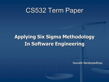 six sigma term paper A review: six sigma implementation practice in manufacturing industries riddhish thakore1 paper is to review and examine the advancement and encounters of six sigma practices in global manufacturing term six sigma level, means 34 defects per million.