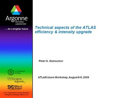 Technical aspects of the ATLAS efficiency & intensity upgrade Peter N. Ostroumov ATLAS Users Workshop, August 8-9, 2009.
