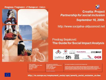 1 Croatia: Project Partnership for social inclusion September 16, 2009.  Progress P rogram m of Europ ean U ni on