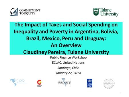 The Impact of Taxes and Social Spending on Inequality and Poverty in Argentina, Bolivia, Brazil, Mexico, Peru and Uruguay: An Overview Claudiney Pereira,