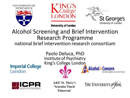 A&E St. Mary's 'Scientia Vincit Timorem' Alcohol Screening and Brief Intervention Research Programme national brief intervention research consortium Paolo.