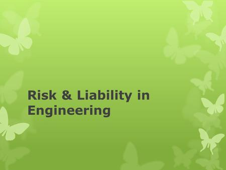 Risk & Liability in Engineering. Source: www.readin.com On September 11, 2001, terrorists attacked the Twin Towers by flying two hijacked 727's into them.