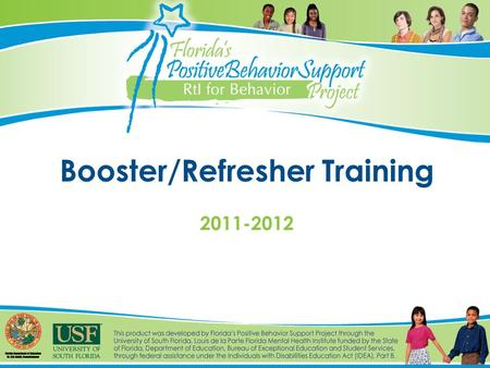 Booster/Refresher Training 2011-2012. 2 Selecting the Modules Half Day Practice Problem Solving at Tier 1 Action Planning Full day Developing Schools'