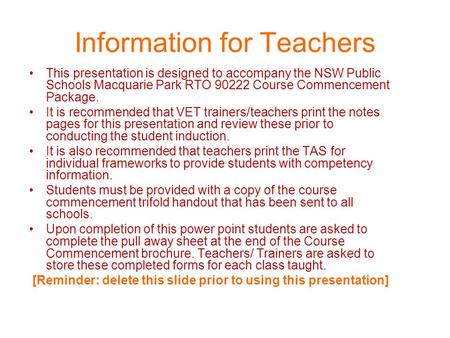 Information for Teachers This presentation is designed to accompany the NSW Public Schools Macquarie Park RTO 90222 Course Commencement Package. It is.
