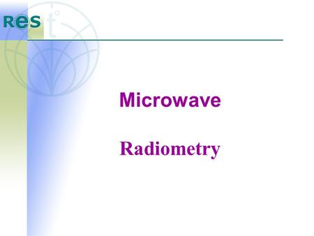 Microwave Radiometry Microwave Radiometry. The RTM-01-RES radiometer receives and evaluates the natural electromagnetic radiation (temperature) from the.