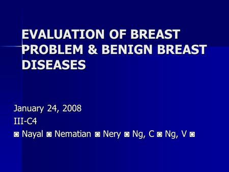 EVALUATION OF BREAST PROBLEM & BENIGN BREAST DISEASES