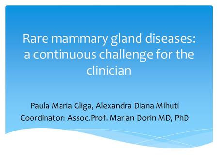 Rare mammary gland diseases: a continuous challenge for the clinician